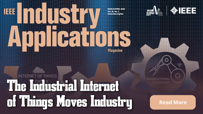 Mar/Apr 2020 Issue, IEEE Industry Applications Magazine